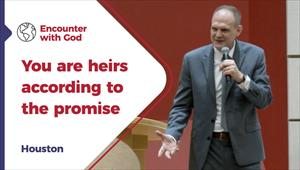 You are heirs according to the promise - Encounter with God - 04/10/20 - Houston