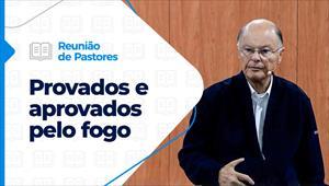 Provados e aprovados pelo fogo - Reunião de Pastores - 15/10/20 - Parte II