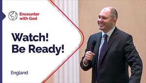 Watch! Be Ready! - Encounter with God - 18/10/20 - England