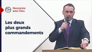 Les deux plus grands commandements - Rencontre avec Dieu - 25/10/20 - France
