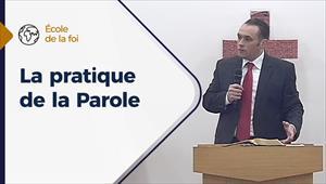 La pratique de la Parole - L'école de la Foi - 21/10/20 - France