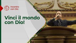 Vinci il mondo con Dio! - Incontro con Dio - 15/11/20 - Italia