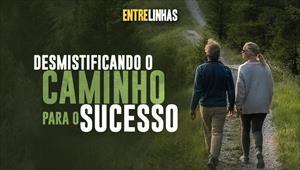 Desmistificando o caminho para o sucesso - Entrelinhas - 15/11/20