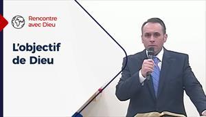 L'objectif de Dieu - Rencontre avec Dieu - 08/11/20 - France