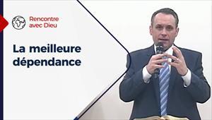 La meilleure dépendance - Rencontre avec Dieu -  15/11/20 - France