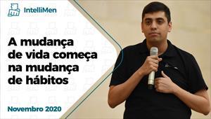 A mudança de vida começa na mudança de hábitos - IntelliMen - 22/11/20