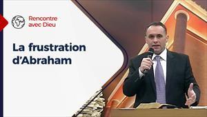 La frustration d'Abraham - Rencontre avec Dieu - 22/11/20 - France