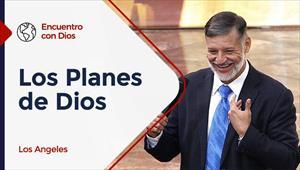 Encuentro con Dios - 22/11/20 - Los Angeles - Los Planes de Dios