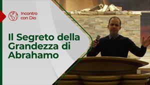 Il Segreto della Grandezza di Abrahamo - Incontro con Dio - 29/11/20 - Italia