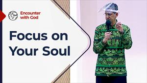 Focus on your soul - Encounter with God - 29/11/20 - South Africa