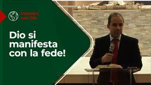Dio si manifesta con la fede - Incontro con Dio - 06/12/20 - Italia