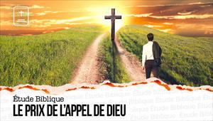Étude Biblique - 11/10/20 - France - Le prix de l'appel de Dieu