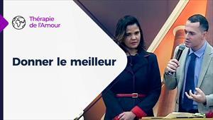 Thérapie de l'Amour - 10/12/20 - France - Donner le meilleur