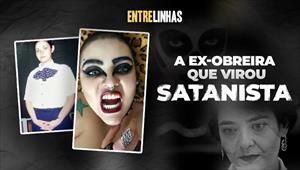 A ex-obreira que virou satanista - Entrelinhas - 13/12/20