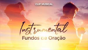 Clipe Instrumental - Fundos de oração