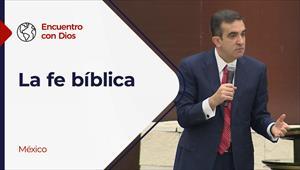 La fe bíblica? - Encuentro con Dios - 20/12/20 - México