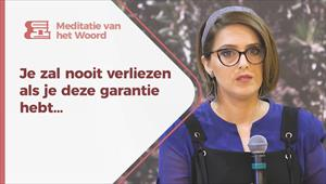 Meditatie van het Woord - Je zal nooit verliezen als je deze garantie hebt... - Nederland