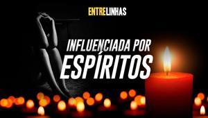 Entrelinhas - Influenciada pelos espíritos