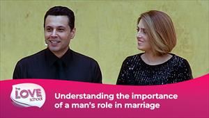 The love School - USA - 09/01/21 - Understanding the importance of a man's role in marriage