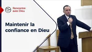 Rencontre avec Dieu - 10/01/21 - France - Maintenir la confiance en Dieu