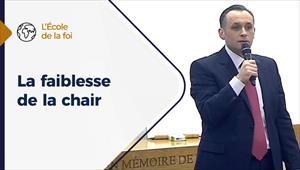 La faiblesse de la chair - L'école de la Foi - 13/01/21 - France