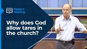 Why does God allow tares in the church?- Pastors' Meeting- 14/01/21
