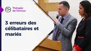Thérapie de l'Amour - 14/01/21 - France - 3 erreurs des célibataires et mariés
