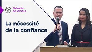 Thérapie de l'Amour - 21/01/21 - France - La nécessité de la confiance