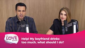 The Love School - USA - 06/02/21 - Help! My boyfriend drinks too much, what should I do?