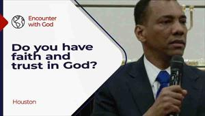 Do you have faith and trust in God?, Encounter with God, 01/24/21