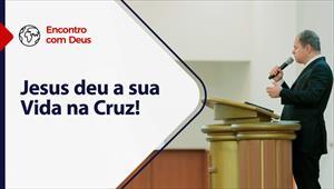 Jesus deu a sua vida na cruz - Encontro com Deus - 14/02/21 - Portugal