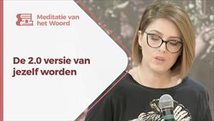Meditatie van het Woord - De 2.0 versie van jezelf worden - Nederland