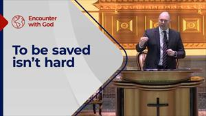 To be saved isn't hard - Encounter with God - 14/02/21 - England