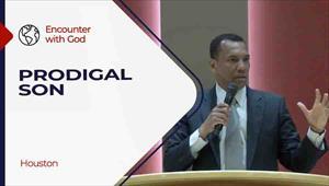 Encounter with God, PRODIGAL SON, 02/21/21, Houston