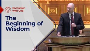 The Beginning of Wisdom - Encounter with God - 28/02/21 - England
