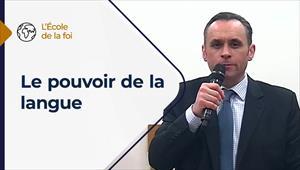 L'école de la Foi - 10/03/21 - France - Le pouvoir de la langue