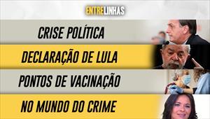 Entrelinhas - 14/03/21