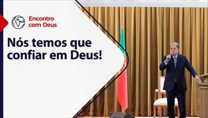 Encontro com Deus - 21/03/21 - Portugal - Nós temos que aprender a confiar em Deus!
