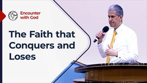 The Faith that Conquers and Loses - Encounter with God - 07/03/21 - South Africa