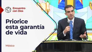 Encuentro con Dios - 21/03/21 - México - Priorice esta garantía de vida