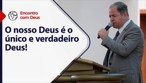 Encontro com Deus - 28/03/21 - Portugal - O nosso Deus é o único e verdadeiro Deus!