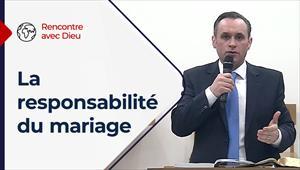 Rencontre avec Dieu - 28/03/21 - France - La responsabilité du mariage