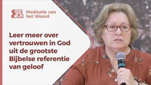 Meditatie van het Woord - Leer meer over vertrouwen in God uit de grootste bijbelse referentie van geloof - Nederland