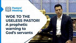 WOE TO THE USELESS PASTOR! - A prophetic warning to God's servants - Pastors' Meeting - 01/04/21