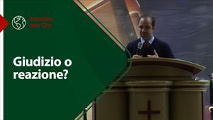Incontro con Dio - 04/04/21 - Italia - Giudizio o reazione?