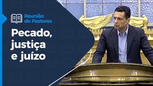 Pecado, justiça e juízo - Reunião de Pastores - 08/04/21