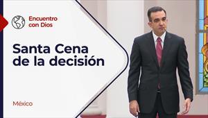 Encuentro con Dios - 04/04/21 - México - Santa Cena de la Decisión