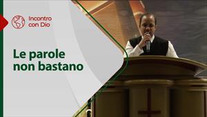 Incontro con Dio - 11/04/21 - Italia - Le parole non bastano