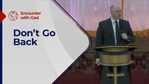 Encounter with God - 11/04/21 - England - Don't Go Back