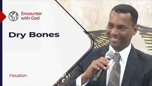 Encounter with God - 04/11/21 - Houston - Dry bones